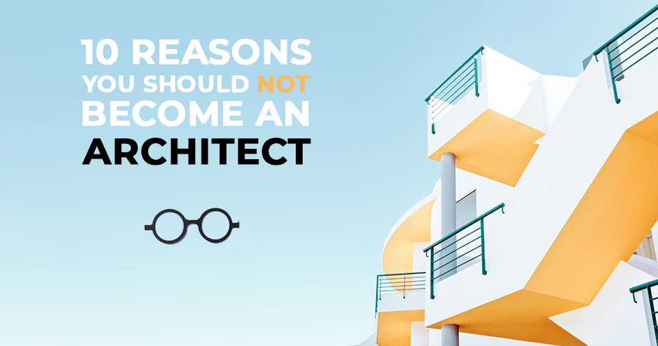 10 reasons why you should not become an architect rtf - Should i be an architect ...